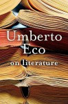On Literature - Umberto Eco, Martin L. McLaughlin