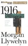 1916: A Novel of the Irish Rebellion - Morgan Llywelyn, Fiacre Douglas