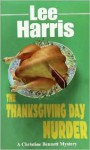The Thanksgiving Day Murder - Lee Harris