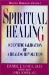 Spiritual Healing: Scientific Validation of A Healing Revolution (Healing Research) - Daniel J. Benor