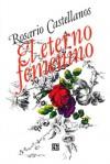 El eterno femenino (Spanish Edition) - Rosario Castellanos