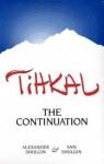 Tihkal: The Continuation - Alexander Shulgin, Ann Shulgin, Daniel M. Perrine
