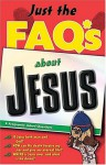 Just the FAQ*S about Jesus: *Frequently Asked Questions - Max E. Anders