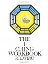 The I Ching Workbook - R.L. Wing