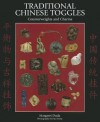 Traditional Chinese Toggles - Margaret Duda