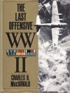 the Last Offensive: European Theater of Operations - Charles B. MacDonald