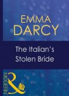 The Italian's Stolen Bride (Mills & Boon Modern) (Italian Husbands - Book 13) - Emma Darcy