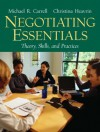 Negotiating Essentials: Theory, Skills, and Practices - Michael R. Carrell, Christina Heavrin