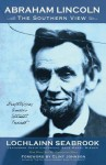 Abraham Lincoln: The Southern View - Lochlainn Seabrook