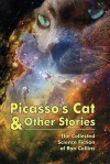 Picasso's Cat & Other Stories: The Collected Science Fiction of Ron Collins - Ron Collins
