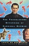 The Troublesome Offspring of Cardinal Guzman - Louis de Bernières