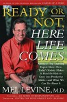 Ready or Not, Here Life Comes - Melvin D. Levine