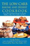 The Low-Carb Baking and Dessert Cookbook - Ursula Solom, Mary Dan Eades
