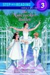 The Nutcracker Ballet - Deborah Hautzig, Carolyn Ewing