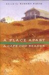 A Place Apart: A Cape Cod Reader - Robert Finch