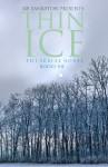 Thin Ice - The Serial Novel (Volume 2 - Books 5 thru 8) - KR Bankston