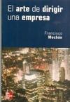 El arte de dirigir una empresa - Francisco Mochon