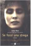 Se fossi una strega - Celia Rees, Beatrice Masini