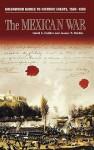 The Mexican War - David S. Heidler, Jeanne T. Heidler