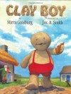 Clay Boy - Mirra Ginsburg, Jos. A. Smith