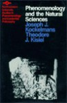Phenomenology and the Natural Sciences: Essays and Translations - Joseph J. Kockelmans, James M. Edie, Theodore J. Kisiel, John J. Wild