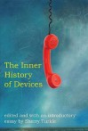 The Inner History of Devices - Sherry Turkle