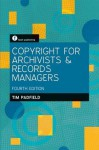 Copyright for Archivists and Records Managers - Tim Padfield