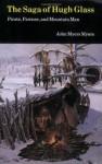 The Saga of Hugh Glass: Pirate, Pawnee, and Mountain Man - John Myers Myers