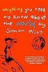 Everything You Need to Know about the World by Simon Eliot - Simon Eliot