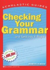 Scholastic Guide: Checking Your Grammar: Scholastic Guides - Marvin Terban