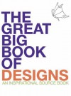 The Great Big Book of Designs: An Inspirational Source Book - Judy Balchin, Polly Pinder, Penny Brown, Elaine Handley, Jane Greenwood, Lesley Davies, Elaine Hamer