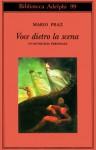 Voce dietro la scena. Un'antologia personale - Mario Praz