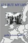 All But My Life (Audio) - Gerda Weissmann Klein, Grace Conlin