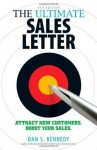 The Ultimate Sales Letter: Attract New Customers. Boost your Sales. 4th - Dan S. Kennedy