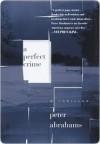 A Perfect Crime - Peter Abrahams