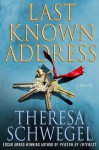 Last Known Address - Theresa Schwegel