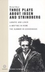Lunatic and Lover/a Meeting in Rome/the Summer in Gossensass: Three Plays About Ibsen and Strindberg - Michael Meyer