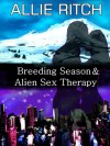 Breeding Season and Alien Sex Therapy - Allie Ritch