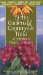 Farms, Gardens & Countryside Trails Of Western North Carolina - Jan J. Love, Elizabeth Hunter