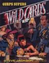 GURPS Wild Cards - John J. Miller, Steve Jackson, Loyd Blankenship, Denis Loubet, Mark Johnson, Neal McPheeters, Gary Washington, Gail Gerstner-Miller, Carl Manz, Charlie Wiedman, Ingrid Kunze, Manda Dee, Albert Deschesne, Glen Johnson