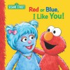 Red or Blue, I Like You - Sarah Albee