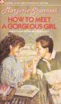 How to Meet a Gorgeous Girl - Marjorie Weinman Sharmat