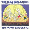 The Huge Book of Hell. Matt Groening - Matt Groening