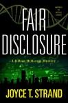 Fair Disclosure: A Jillian Hillcrest Mystery - Joyce T Strand