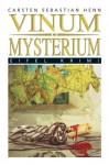 Vinum Mysterium - Carsten Sebastian Henn