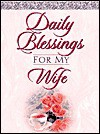 Daily Blessings for My Wife [With Silky Ribbon Marker] - Honor Books