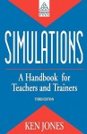 Simulations: A Handbook for Teachers and Trainers - Ken Jones