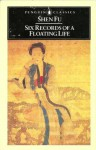 Six Records of a Floating Life - Shen Fu, Leonard Pratt