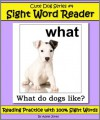 Cute Dog Reader #4 Sight Word Reader - Reading Practice with 100% Sight Words (Teach Your Child To Read) - Adele Jones