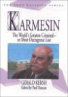 Karmesin: The World's Greatest Criminal -- Or Most Outrageous Liar - Gerald Kersh, Paul Duncan